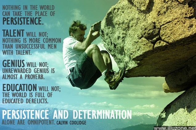 Persistence Determination Purpose http://illuzone.net/quote-persistence-and-determination/